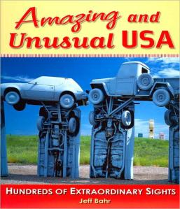 Amazing and Unusual USA by Jeff Bahr