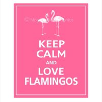 Keep Calm and Love Flamingos