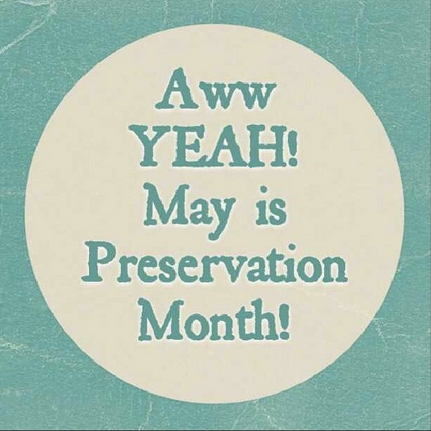 Happy Preservation Month!